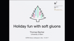 Holiday fun with soft gluons